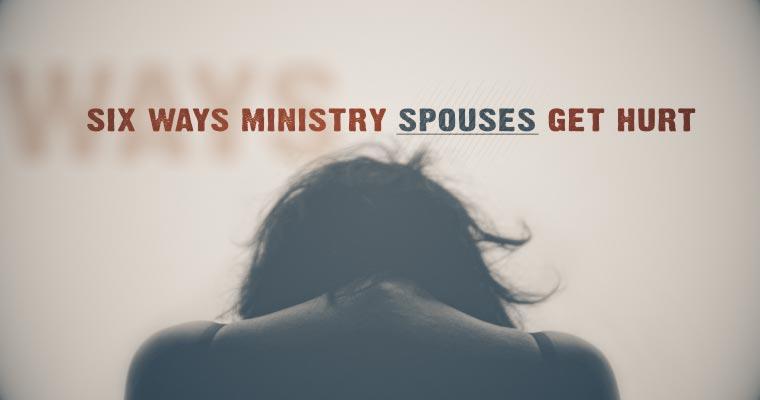 Six Ways Ministry Spouses Get Hurt