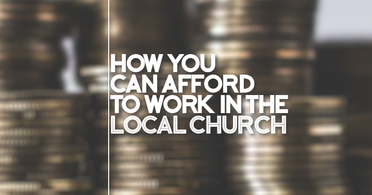 How You Can Afford to Work in the Local Church