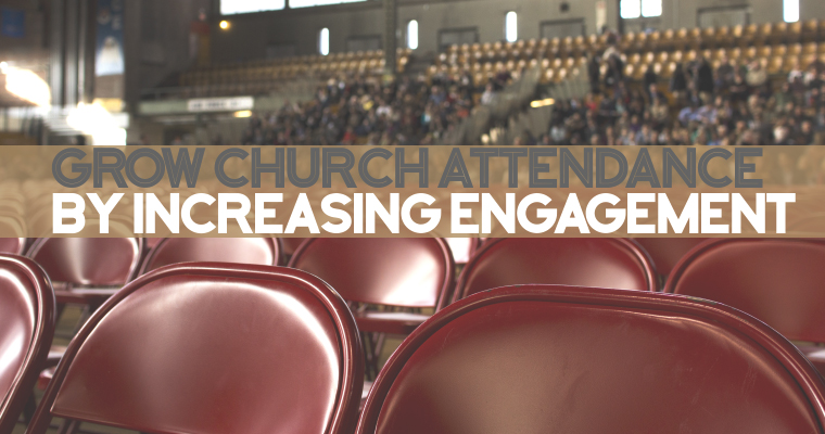 7 Ways to Grow Church Attendance by Increasing Engagement