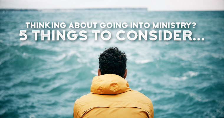 Thinking About Going Into Ministry? 5 Things to Consider...
