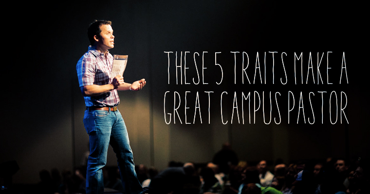 These 5 Traits Make a Great Campus Pastor