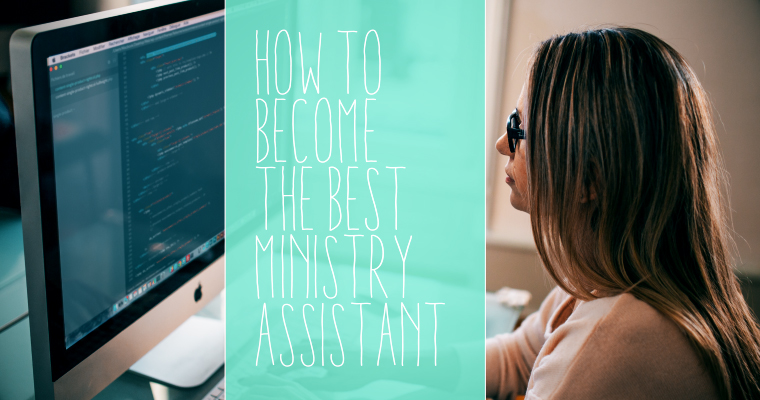 How to Become the BEST Ministry Assistant