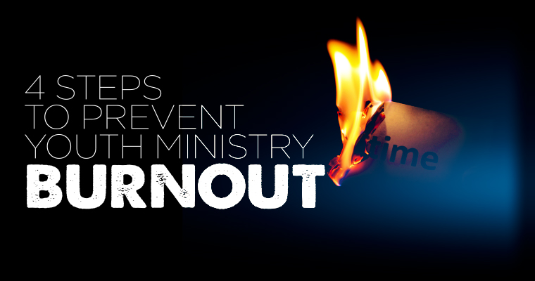 4 Steps to Prevent Youth Ministry Burnout