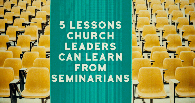 5 Lessons Church Leaders Can Learn from Seminarians