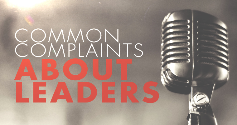 The 12 Most Common Complaints About Leaders