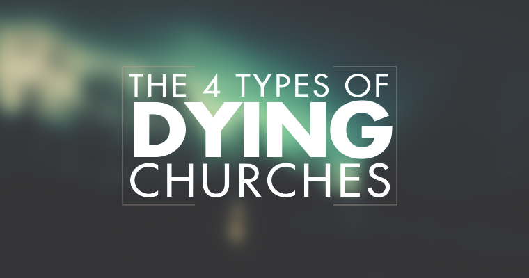The 4 Types of Dying Churches