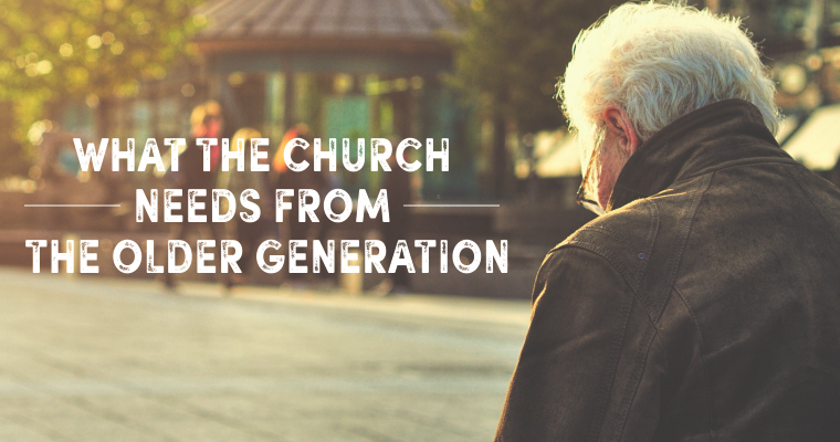 What the Church Needs From the Older Generation