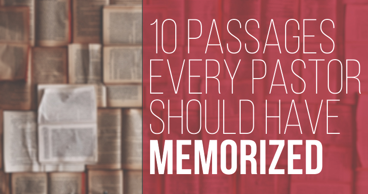 10 Passages Every Pastor Should Have Memorized