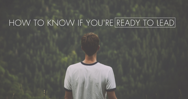 How to Know if You're Ready to Lead