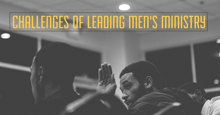 3 Challenges of Leading Men's Ministry