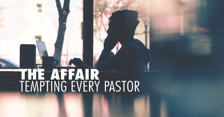 The Affair Tempting Every Pastor