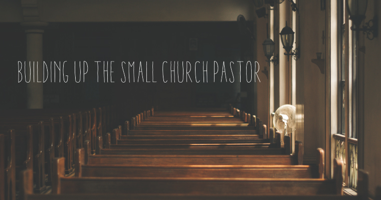 Building Up the Small Church Pastor