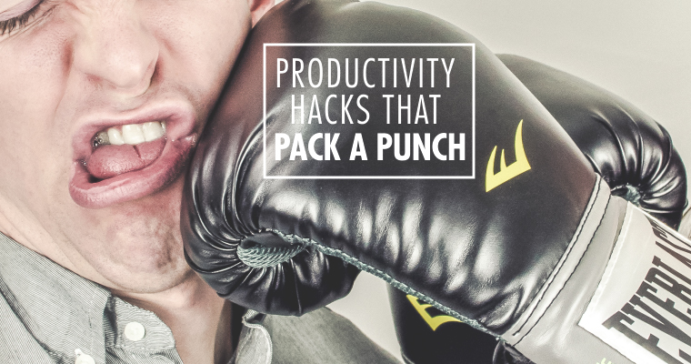 9 Productivity Hacks That Pack a Punch