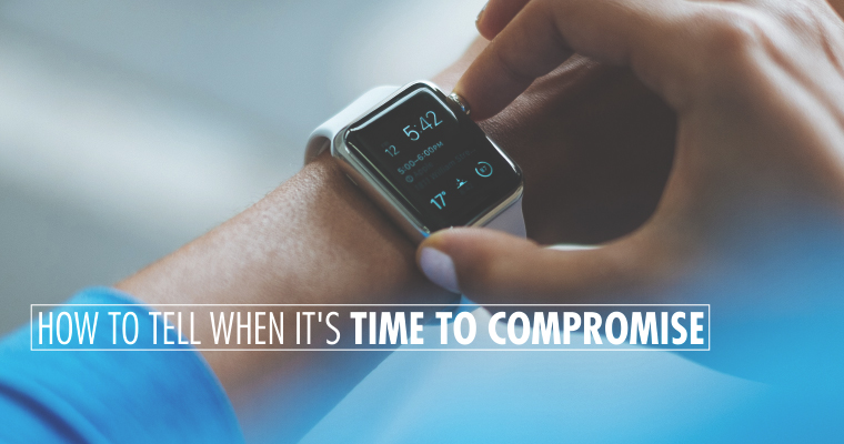 How to Tell When It's Time to Compromise