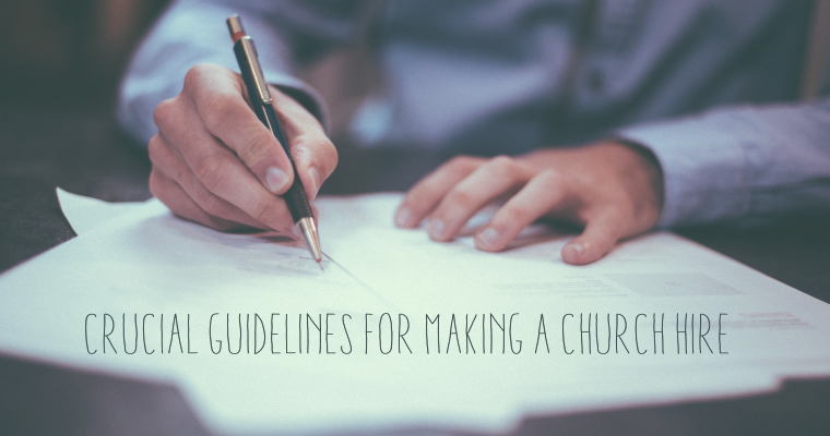 5 Crucial Guidelines for Making a Church Hire