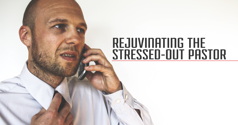 Rejuvinating the Stressed-Out Pastor