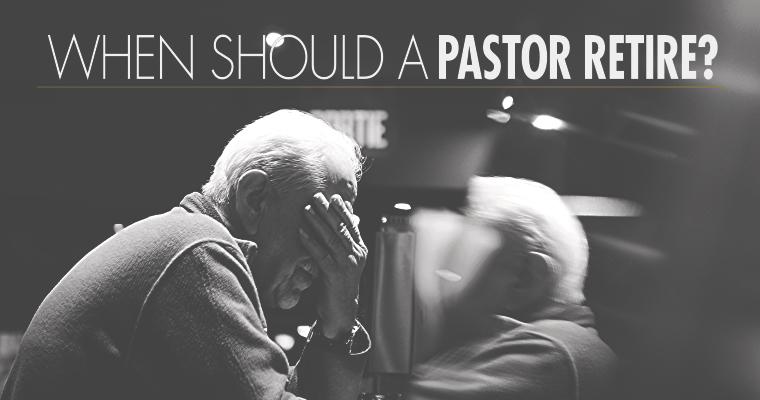 When Should a Pastor Retire?