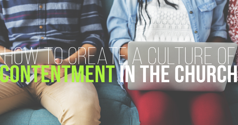 How to Create a Culture of Contentment in the Church