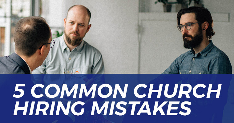 5 Common Church Hiring Mistakes