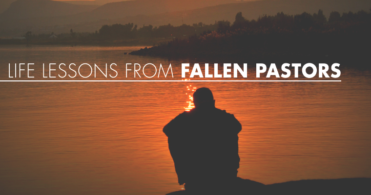 Life Lessons From Fallen Pastors