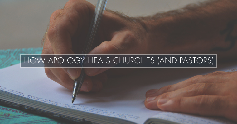 How Apology Heals Churches (and Pastors)