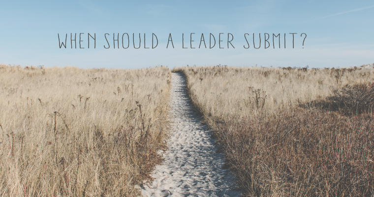 When Should a Leader Submit