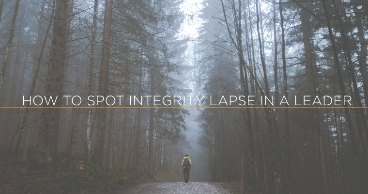 How to Spot Integrity Lapse in a Leader