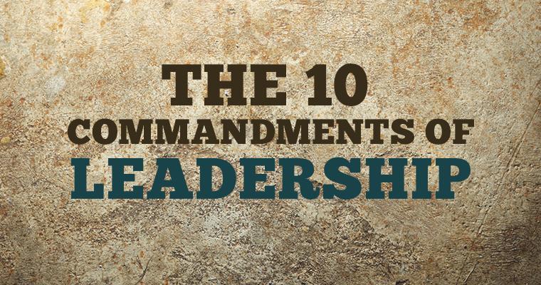 The 10 Commandments of Leadership