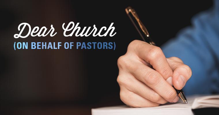 Dear Church (on Behalf of Pastors)