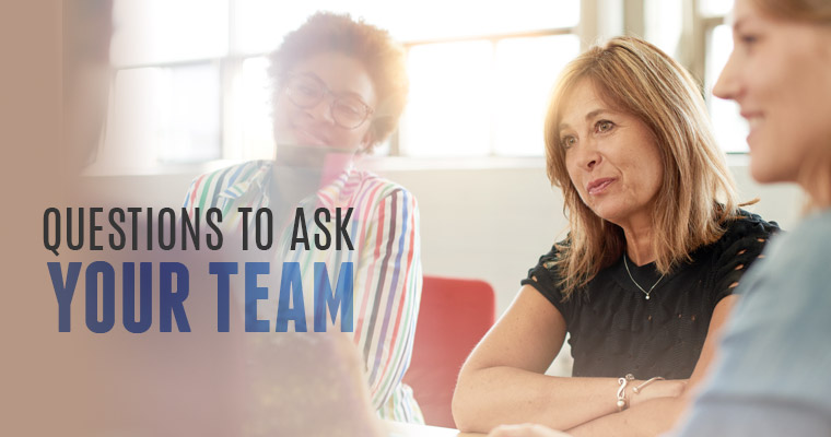 6 Questions You Should Be Asking Those You Lead