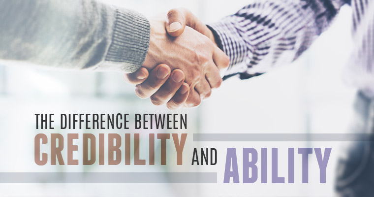 The Difference Between Credibility and Ability